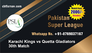 Karachi Kings vs Quetta Gladiators Pakistan Super League 30th T20 100% Sure