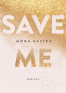 Save Me Mona Kasten - recenzja