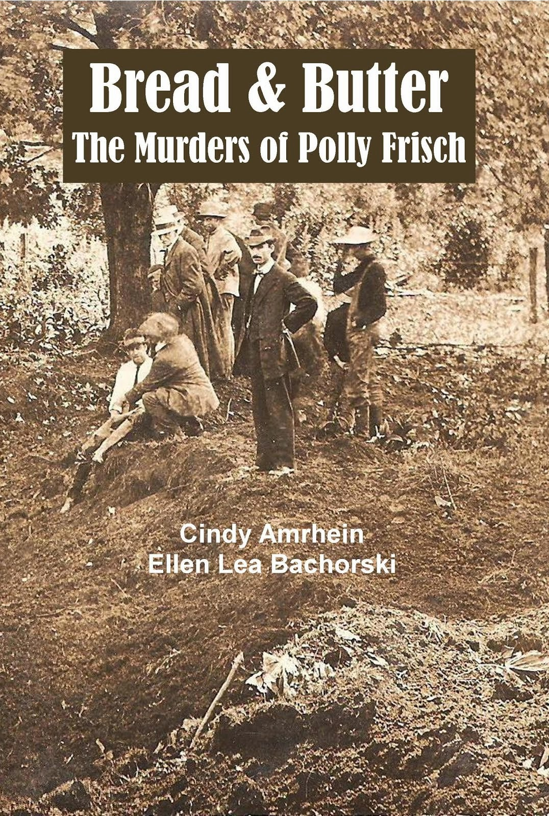 Bread & Butter the Murders of Polly Frisch