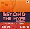 MIXTAPE: Hypeman Real One & DJ Skyno – Beyond The Hype Mix