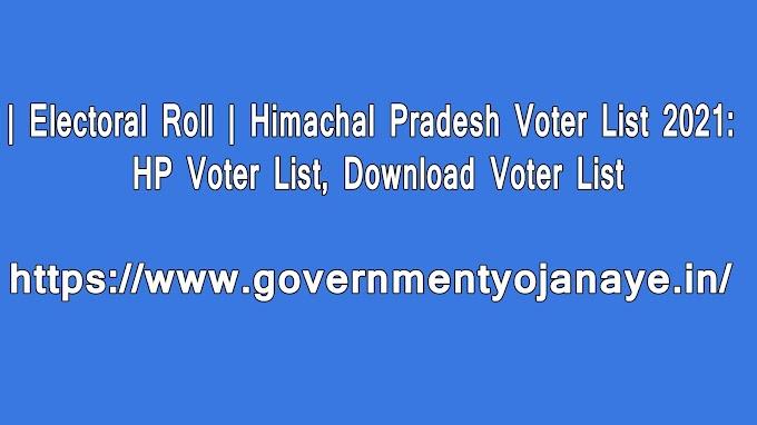 Electoral Roll | Himachal Pradesh Voter List 2021: HP Voter List, Download Voter List