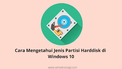 Cara Mengetahui Jenis Partisi Harddisk di Windows 10