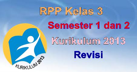 RPP Kelas 3 Semester 1 dan 2 Kurikulum 2013