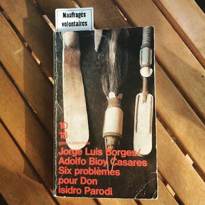 Jorge Luis Borges & Adolfo Bioy Casares - Six problèmes pour Don Isidro Parodi