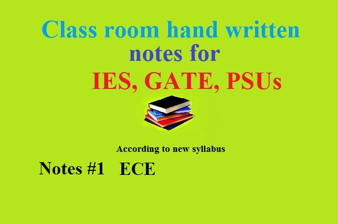 Hand written Class room notes ECE for GATE, IES, JTO and