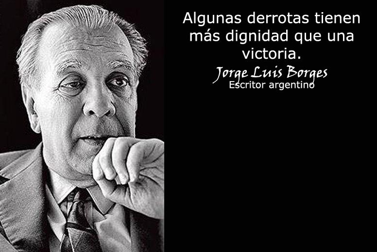 Las Mejores 65 Frases De Jorge Luis Borges Cultura Al Palo