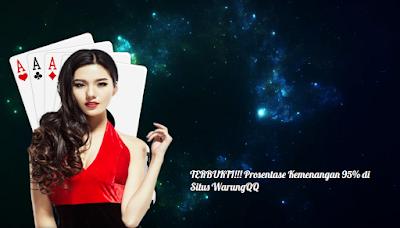 TERBUKTI!!! Prosentase Kemenangan 95% di Situs WarungQQ
