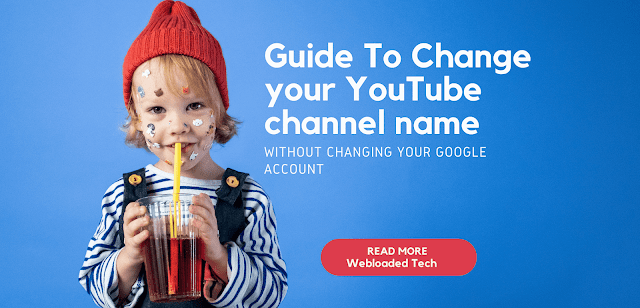 Guide To Change your YouTube channel name without changing your Google account