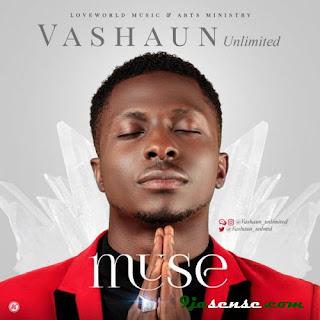 Download Audio: Vashaun Unlimited - MUSE mp3