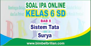 Soal IPA Online Kelas 6 SD Bab 8 Sistem Tata Surya - Langsung Ada Nilainya