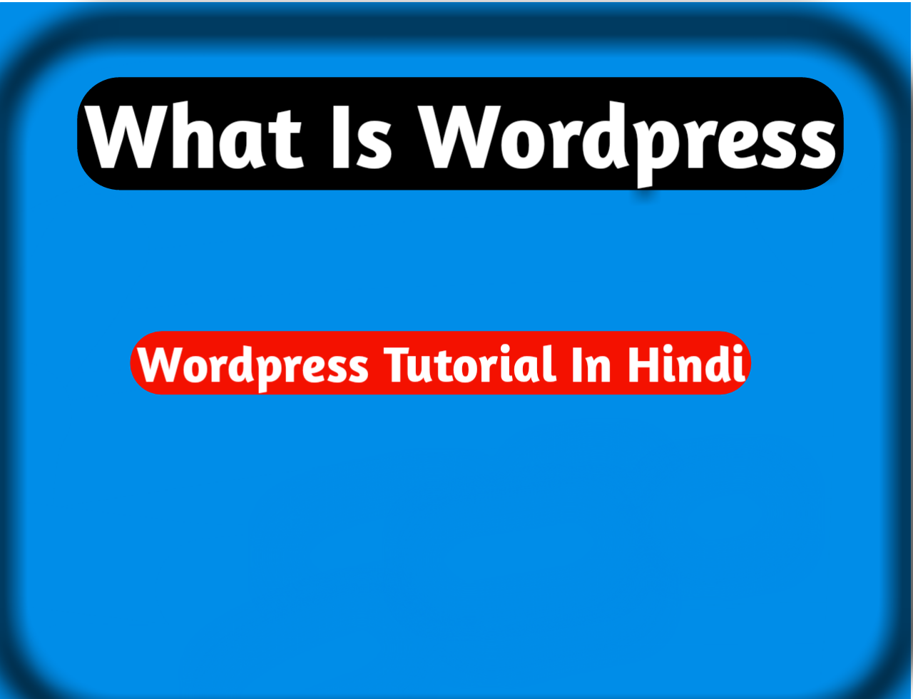 wordpress start, wordpress installation in hindi, what is Wordpress
