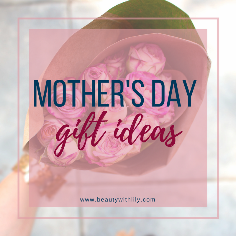 Mother's Day Gift Ideas // Affordable Mother's Day Gifts // Mother's Day Gift Guide | beautywithlily.com