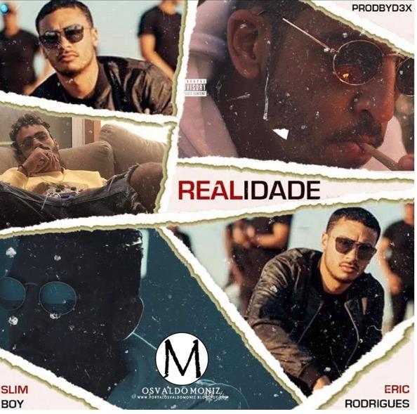 Eric Rodrigues & ProdByDex ft. Slim Boy - Realidade (Rap)