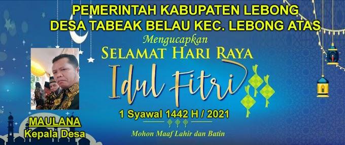 Desa Tabeak Belau Kecamatan Lebong Atas mengucapkan Selamat Hari Raya Idul Fitri 1442 H