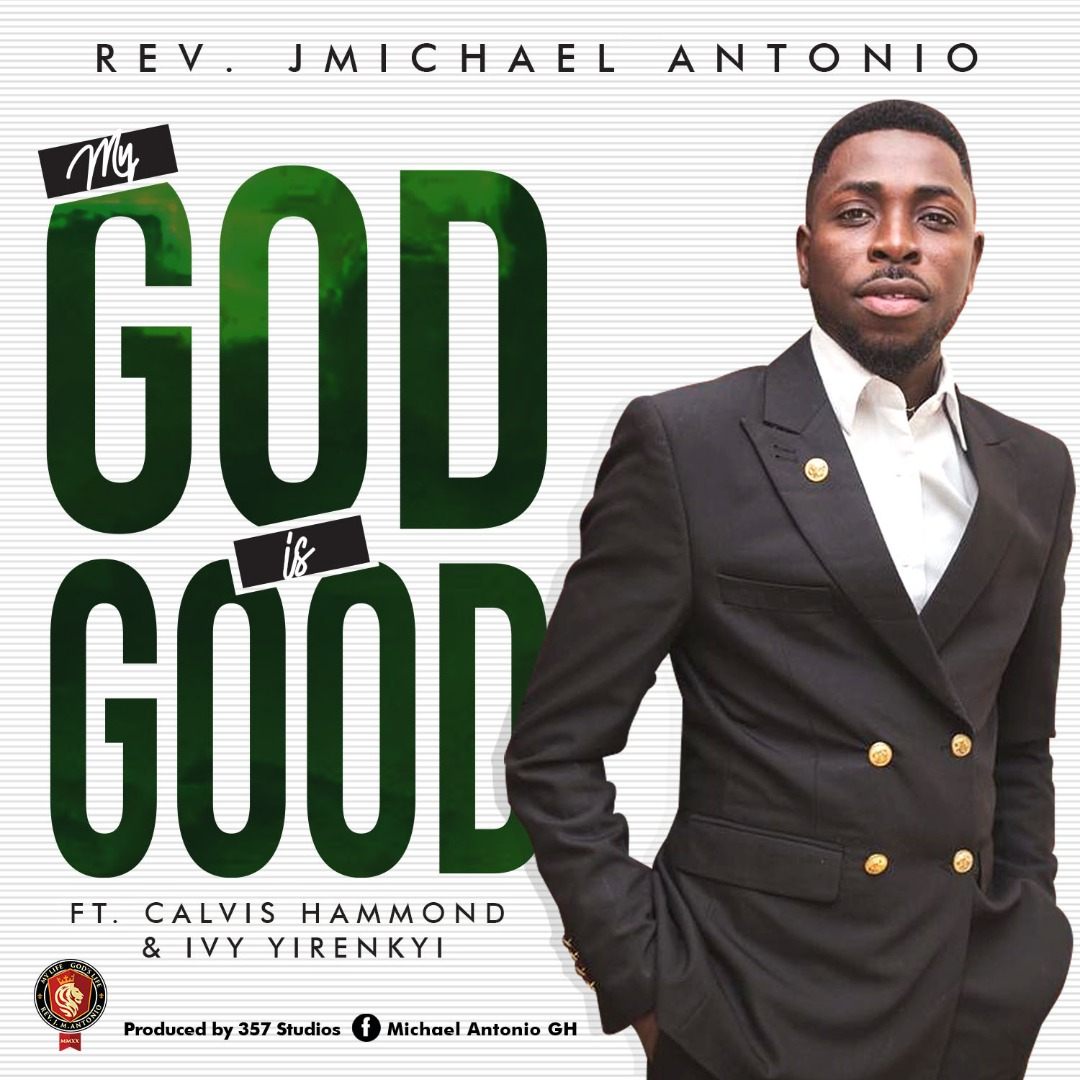 Rev. JMichael Antonio - My God Is Good Mp3 Download