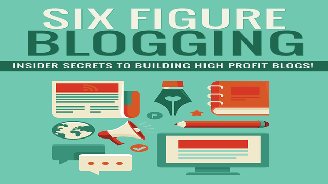 How to make 6 Figure Blogging