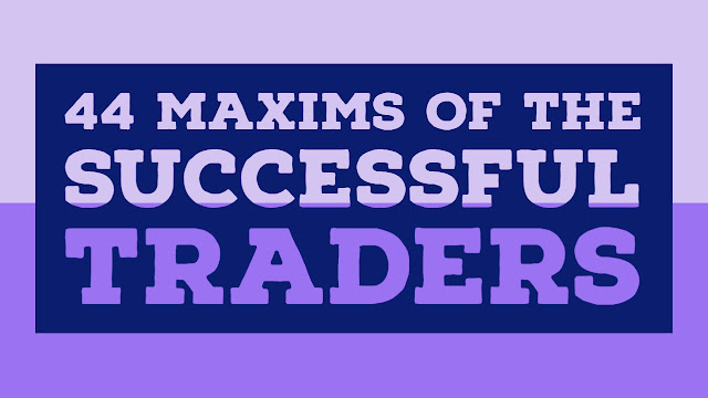 44 Maxims Of The Successful Traders