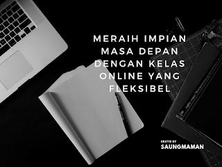 Meraih Impian Masa Depan dengan Kelas Online yang Fleksibel