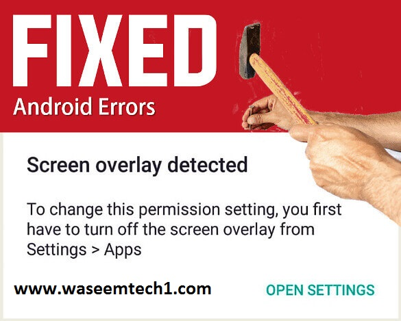 Screen Overlay Detected Fix App Hindi.waseemtech1.com