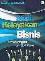 Studi Kelayakan Bisnis – Analisis Integratif dan Studi Kasus