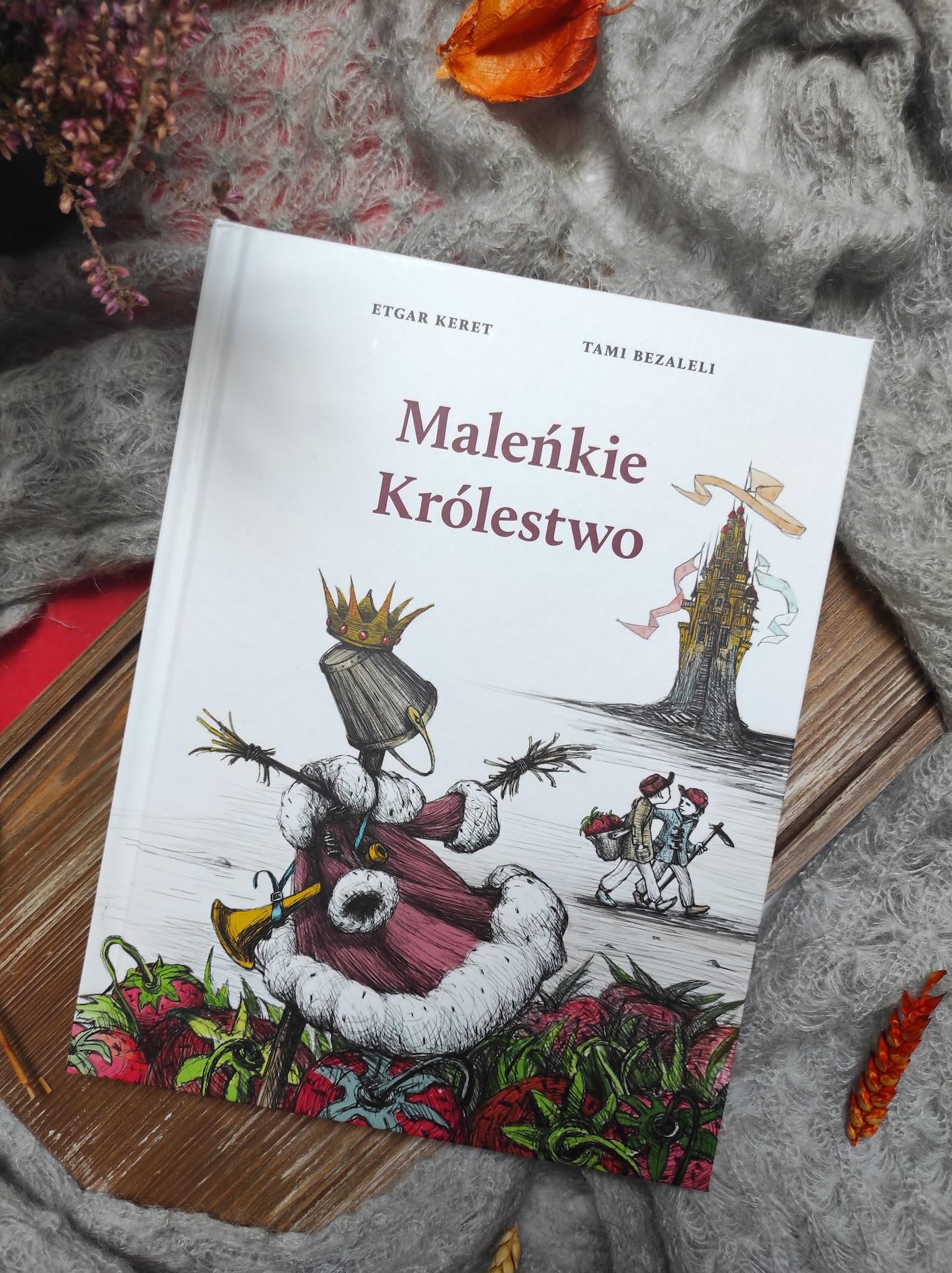 """Maleńkie królestwo"" Etgar Keret, Tami Bezaleli  - recenzja"