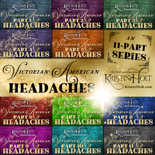 Kristin Holt | Victorian American Headaches, an 11-part series of articles