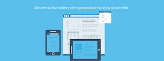 Qué son los shortcodes y cómo personalizar tus artículos con ellos