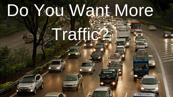 Do You Want More Traffic?