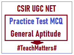 image : CSIR UGC NET General Aptitude Practice Test MCQ @ TeachMatters