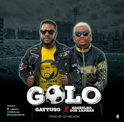 Gattuso Feat Nagrelha Dos Lambas - Golo (Kuduro) DOWNLOAD MP3 2020 Download Mp3, Baixar, Baixar mp3, descarregar, downlaod mp3, Download mp3, Music, musik, nova musica, Osvaldo Moniz Download Mp3