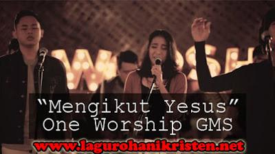 Mengikut Yesus - One Worship GMS
