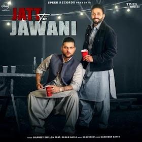 Jatt Te Jawani by Karan Aujla Song Download MP3