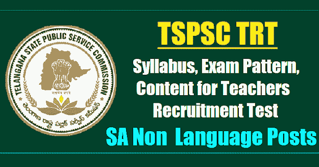 tspsc trt sa non languages syllabus, exam pattern,content for teachers recruitment test 2017,tspsc trt sa non languages syllabus,exam pattern,content, tspsc trt sa non languages scheme of exam