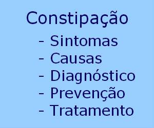 Constipação intestinal causas sintomas tratamento
