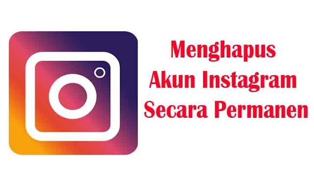 Cara MudCepat Menghapus Akun Instagram Secara Permanen (Selamanya)
