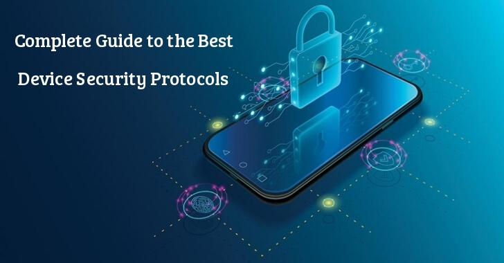 Complete Guide & Best Practices for Enterprise Mobile Device Security to Protect From Malware Attacks