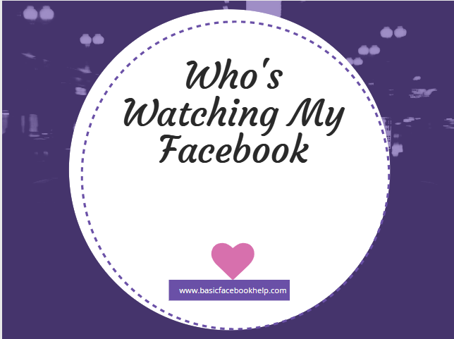 Whos Watching My Facebook