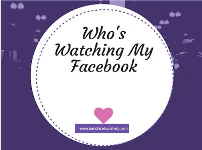 Whos Watching My Facebook