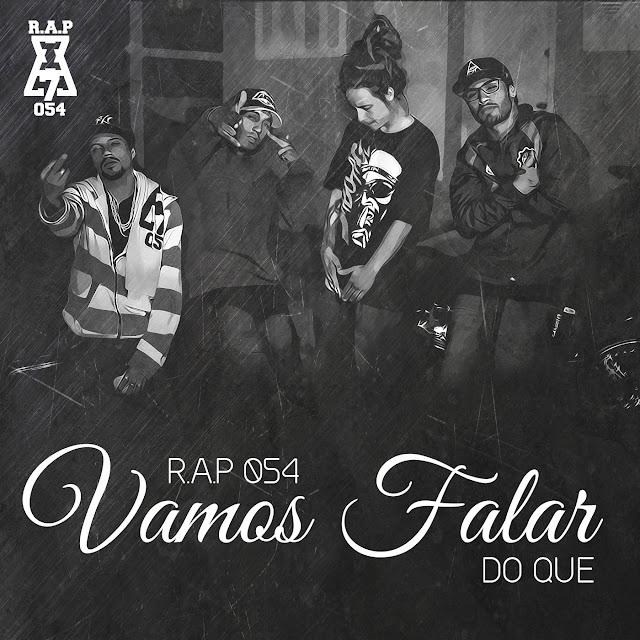"""R.A.P 054 lança o single """"Vamos falar do que"""""""