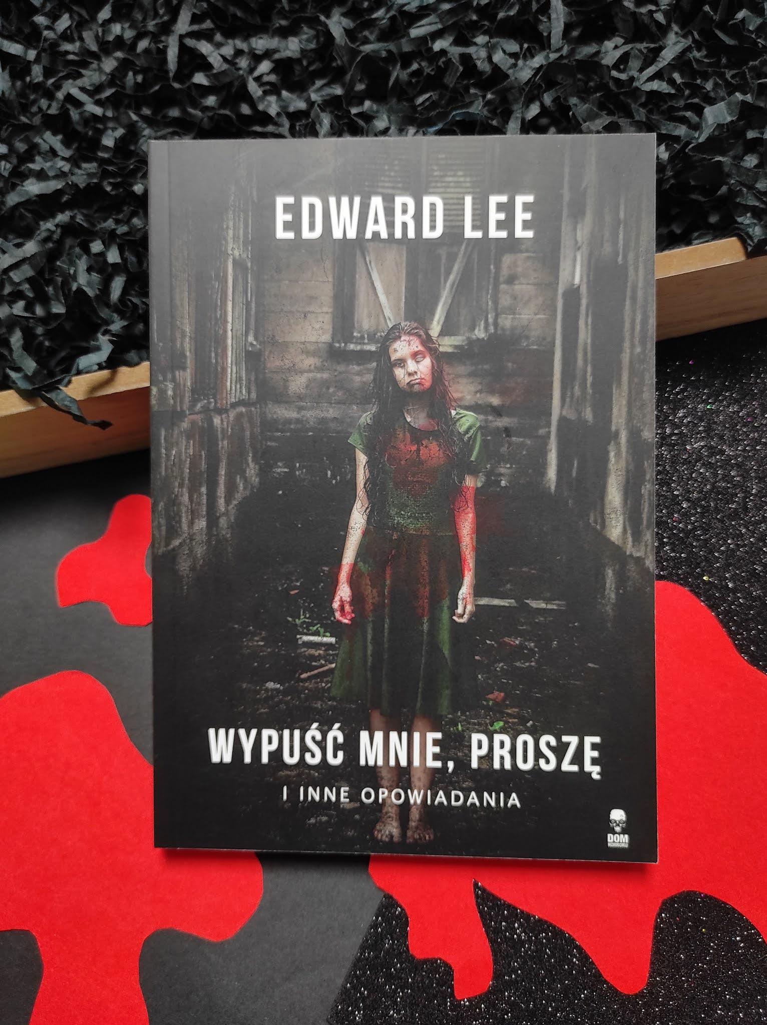 """""""Wypuść mnie, proszę"""" i inne opowiadania - Edward Lee - recenzja - księgarnia ANTMAG"""