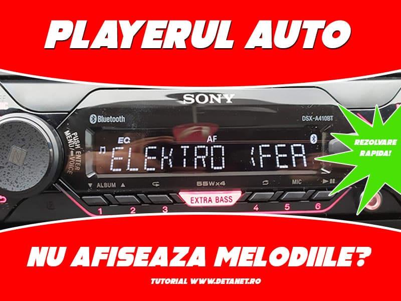 De ce playerul auto nu afișează melodiile pe ecran?