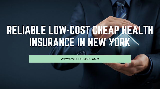 RELIABLE LOW-COST CHEAP HEALTH INSURANCE IN NEW YORK
