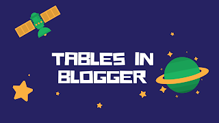 How to create tables in blogger ?