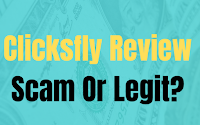 Clicksfly Review - Legit Or Scam