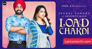 Load Chakdi लोड चकडी   Jugraj Sandhu   Latest Punjabi Song 2020