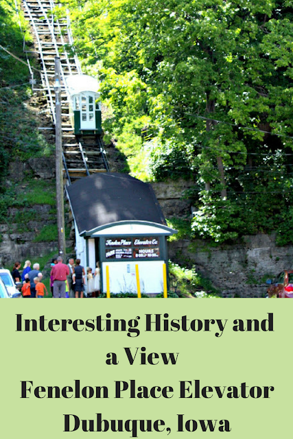 Interesting History and  a View   Fenelon Place Elevator Dubuque, Iowa