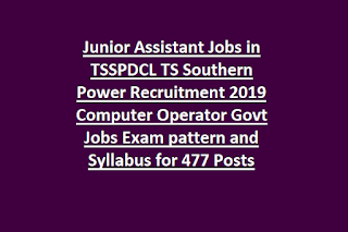Junior Assistant Jobs in TSSPDCL TS Southern Power Recruitment 2019 Computer Operator Govt Jobs Exam pattern and Syllabus for 477 Posts
