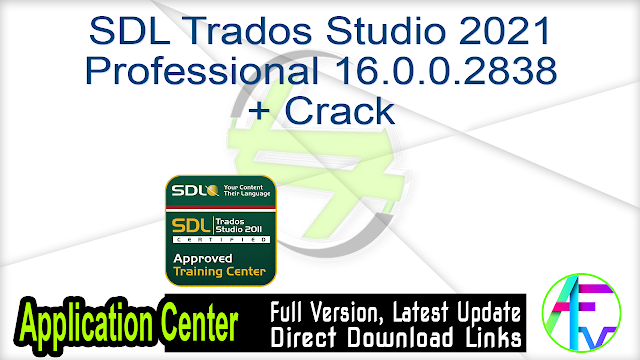 SDL Trados Studio 2021 Professional 16.0.0.2838 + Crack