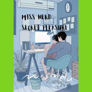 Download Novel Miss Nerd Secret Pleasure by Noismela