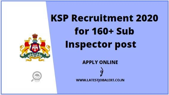 KSP Recruitment 2020 for 160+ Sub Inspectors post online form | Apply online